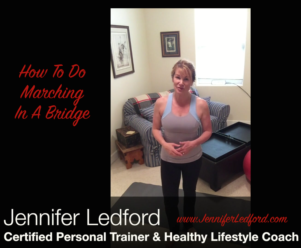Marching In A Bridge by Certified Personal Trainer Jennifer Ledford - Core Exercises - Tone Up